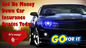 Motor Insurance Quotes Extraordinary No Money Down Car Insurance Quotes Today No Money Down Car