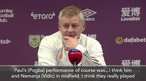 Pogba Showed His Class' Says Solskjaer As Man Utd Beat Burnley - YouTube