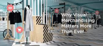 Retail Merchandising Why Visual Merchandising Matters More Than Ever