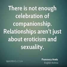 Companionship Quotes Mesmerizing Francesca Annis Sex Quotes QuoteHD
