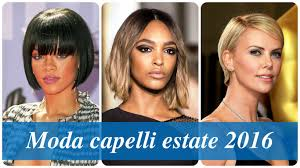 Moda Capelli Estate 2016 Youtube