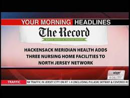 Hackensack Meridian Health Adds Three Nursing Facilities To Network