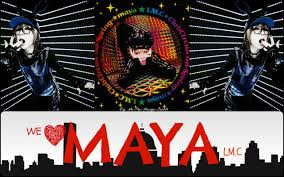We Love Maya LM.C Wallpaper by Me-The ...