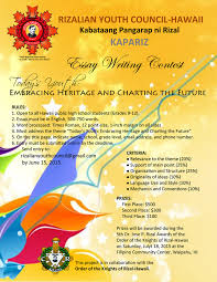 essay writing contest kabataang pangarap ni rizal kapariz rizalian youth council launches essay writing contest public high school students in hawaii summon your thoughts reflect on your heritage and envision