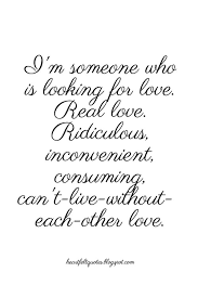 Looking For Love Quotes Simple I'm Someone Who Is Looking For Love Heartfelt Love And Life Quotes