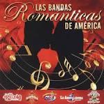 Las Bandas Romanticas De America