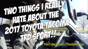 Two Things I Dislike About The 2017 Toyota Tacoma TRD Sport ...