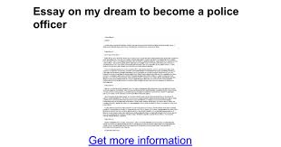 essay on my dream to become a police officer google docs