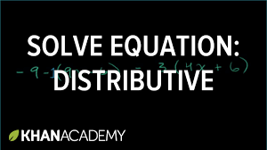 solving equations with the distributive property linear equations algebra i khan academy you