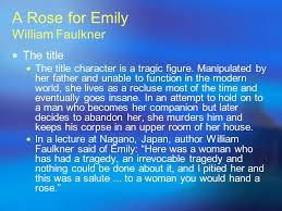 a rose for emily william faulkner ppt a rose for emily william faulkner