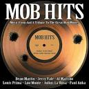 Mob Hits: Music from and a Tribute to Great Mob Movies