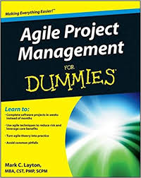 Agile Project Management For Dummies: Mark C. Layton: 8601400773970 ...
