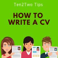 How To Write A Good Cv How To Write A Good Cv And Get A Job Interview Ten2two