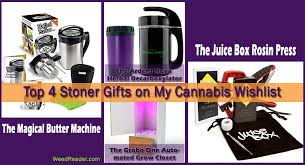 some people on your holiday gift list may be hard to choose presents for however the stoner in your life should be pretty simple to please