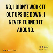 Work Quotes Funny 21 Stunning H R Giger Quotes QuoteHD