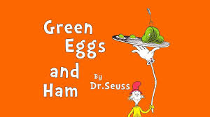 Green Eggs And Ham – What Dr Seuss ...