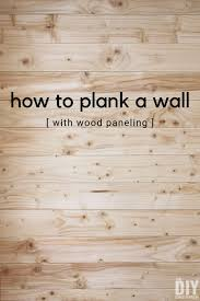 how to plank a wall with wood paneling installing wood paneling is a fun diy