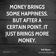 Quotes About Money And Happiness Neil Simon Happiness Quotes QuoteHD 34