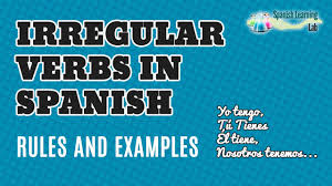 Irregular Verbs In Spanish In The Present Tense Conjugation And Examples