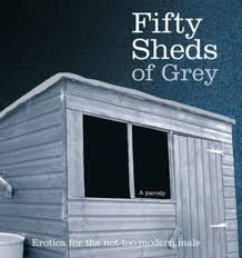 sheds of grey spoof leaves original in the shade book outsells parody fifty sheds of grey has out e l james erotic original fifty shades of