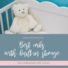 best crib with storage top 7 cribs