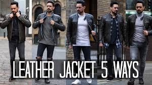 how to wear a leather jacket 5 ways men s style fashion lookbook