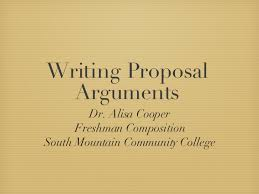 writing proposal arguments writing proposal arguments <ul><li>dr alisa cooper < li