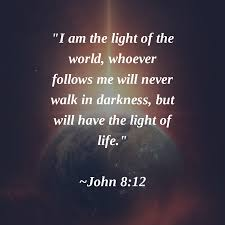 I Am The Light I Am The Light Of The World Whoever Follows Me Will Never