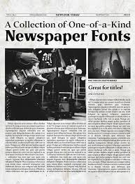 Newspaper Fonts A Collection Of One Of A Kind Newspaper Fonts Creative