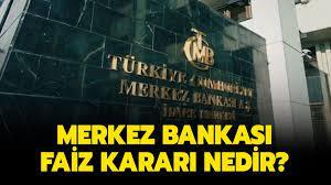Merkez Bankası faiz kararı açıklandı mı? Merkez Bankası faiz kararı nedir?