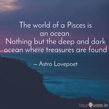 The World Of A Pisces Is Quotes Writings By Dear Lovepoet