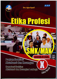 Akuntansi & keu) smk kls.x/kikd17, penulis : Buku Paket Etika Profesi Kelas 10 Kurikulum 2013 Revisi Sekolah