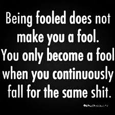 Fool Quotes Awesome Quotes On Being Played For A Fool DONE BEING A FOOL Move Me