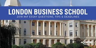 london business school mif essay questions tips deadlines accepted london business school 2017 18 masters in finance essay tips and deadlines