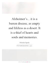 Alzheimers Quotes Enchanting Alzheimer's It Is A Barren Disease As Empty And Lifeless As