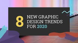 Visual Design Conferences 2019 8 Biggest Graphic Design Trends For 2020 Beyond