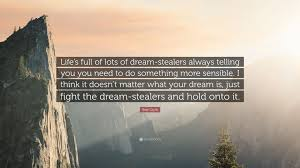 """Dream Stealers Quotes Best of Bear Grylls Quote """"Life's Full Of Lots Of Dreamstealers Always"""