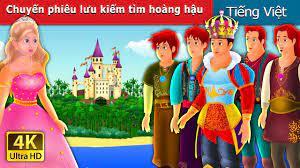 Chuyến phiêu lưu kiếm tìm hoàng hậu | Quest for a Queen Story | Truyện cổ  tích việt nam - YouTube