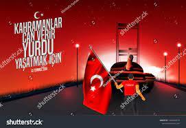 """15 Temmuz Demokrasi ve Milli Birlik Gunu, """"Kahramanlar Can Verir Yurdu  Yasatmak Icin"""" Türkischer Urlaub, Übersetzung"""
