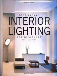 interior lighting for designers. Interior Lighting For Designers, 4th Edition: Gary Gordon: 9780471441182: Amazon.com: Books Designers N