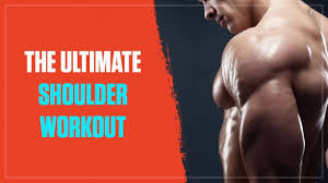 The Ultimate Shoulder Workout The Best Shoulder Exercises