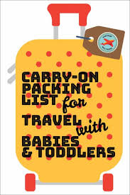 Baby Stuff Checklist Carry On Packing List For Flying With Baby Have Baby Will