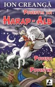 Povestea lui Harap-Alb – Ion Creangă – Rezumat | AdoraLit