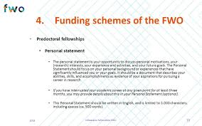 infosession fellowships agenda mission and key facts research funding schemes of the fwo predoctoral fellowships personal statement the personal statement is your