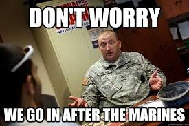 Military meme army marine corps: You're going in well after the ... via Relatably.com