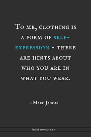Clothes Quotes Cool To Me Clothing Is A Form Of Selfexpression There Are Hints About