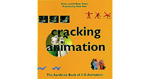 Cracking Animation The Aardman Book Of 3 D Animation Peter
