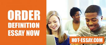 definition essay writing help by hot essay com definition essay writing help by the best paper service
