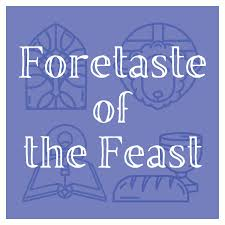 Foretaste of the Feast