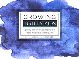 Growing Kids With Grit Pretty Printable Quotes About Grit And A Book